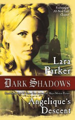 Dark Shadows : Angelique's Descent - Lara Parker