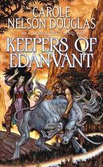 Keepers of Edanvant - Carole Nelson Douglas