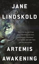 Artemis Awakening : Artemis Awakening - Jane Lindskold