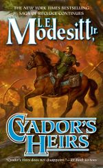 Cyador's Heirs : The Saga of Recluce Series : Book 17 - L.E. Modesitt