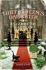 The Thief Queen's Daughter : Lost Journals of Ven Polypheme - Elizabeth Haydon