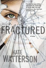 Fractured : A Thriller - Kate Watterson