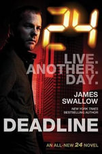 24 : Deadline - James Swallow