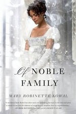 Of Noble Family - Mary Robinette Kowal