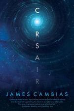 Corsair : A Science Fiction Novel - James Cambias