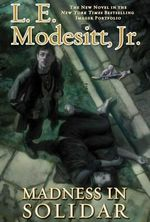 Madness in Solidar : Imager Portfolio (Hardcover) - L. E. Modesitt Jr.