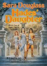 Hades' Daughter : Book One of the Troy Game - Sara Douglass
