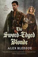 The Sword-Edged Blonde : Eddie Lacrosse - Alex Bledsoe