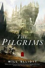 The Pilgrims : Pendulum Trilogy - Will Elliott