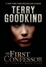 The First Confessor : Richard and Kahlan - Terry Goodkind