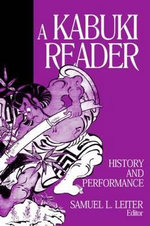 A Kabuki Reader : History and Performance - Samuel L. Leiter