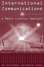 International Communications : A Media Literacy Approach - Art Silverblatt