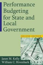 Performance Budgeting for State and Local Government - Janet M. Kelly
