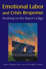 Emotional Labor and Crisis Response : Working on the Razor's Edge - Sharon H. Mastracci