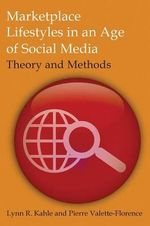 Marketplace Lifestyles in an Age of Social Media : Theory and Methods - Lynn R. Kahle