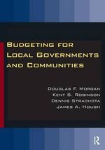 Budgeting for Local Governments and Communities - Douglas F. Morgan