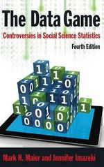 The Data Game : Controversies in Social Science Statistics - Mark H. Maier