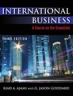 International Business : A Course on the Essentials - Riad A. Ajami