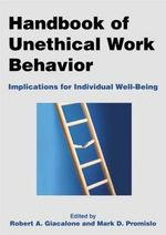 Handbook of Unethical Work Behavior : Implications for Individual Well-Being