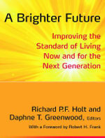 A Brighter Future 2014 : Improving the Standard of Living Now and for the Next Generation