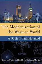 The Modernization of the Western World : A Society Transformed - John McGrath