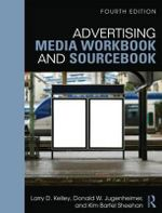 Advertising Media Workbook and Sourcebook - Larry D. Kelley