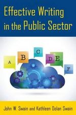 Effective Writing in the Public Sector - Professor John W Swain