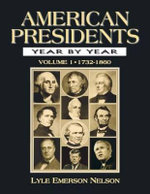 American Presidents Year by Year : 3 x Hardcover Books, Volumes 1-3 - Lyle Emerson Nelson