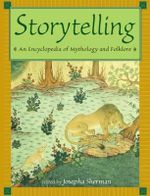 Storytelling : An Encyclopedia of Mythology and Folklore : 3 x Hardcover Books, Volumes 1-3
