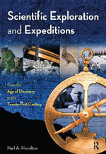 Scientific Exploration and Expeditions : From the Age of Discovery to the Twenty-first Century