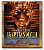Egyptian Myth : A Treasury of Legends, Art, and History - Ann Kramer
