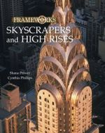 Skyscrapers and High Rises : FrameWorks - Cynthia Phillips