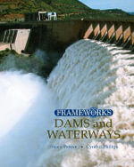 Dams and Waterways : FrameWorks - Cynthia Phillips