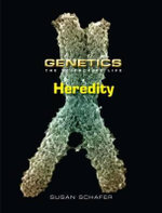 Heredity : Genetics : The Science of Life Series - Susan Schafer