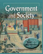 Government and Society : Inside Ancient China - Alastair Morrison
