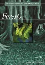Forests : Environmental Issues, Global Perspectives - James Fargo Balliett