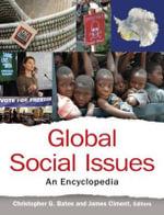 Global Social Issues : An Encyclopedia - Christopher G. Bates