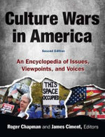 Culture Wars : An Encyclopedia of Issues, Viewpoints and Voices - Roger Chapman