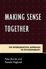 Making Sense Together : The Intersubjective Approach to Psychotherapy - Peter Buirski
