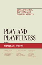 Play and Playfulness : Developmental, Cultural, and Clinical Aspects