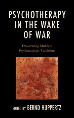 Psychotherapy in the Wake of War : Discovering Multiple Psychoanalytic Traditions