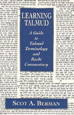 Learning Talmud : A Guide to Talmud Terminology and Rashi Commentary :  A Guide to Talmud Terminology and Rashi Commentary - Scot A. Berman