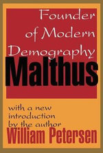 Malthus : Founder of Modern Demography - William Petersen