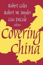 Covering China : Media studies