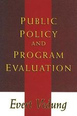 Public Policy and Program Evaluation - Evert Vedung