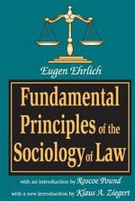 Fundamental Principles of the Sociology of Law - Eugene Ehrlich