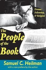 The People of the Book : Drama, Fellowship and Religion - Samuel C. Heilman