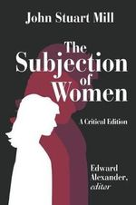 The Subjection of Women - John Stuart Mill
