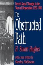 The Obstructed Path : French Social Thought in the Years of Desperation 1930-1960 - H.Stuart Hughes