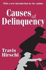Causes of Delinquency - Travis Hirschi